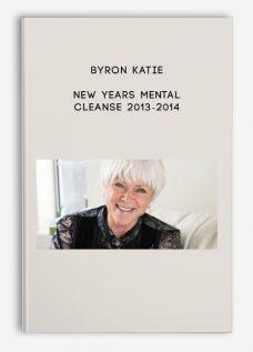 Byron Katie – New Years Mental Cleanse 2013-2014