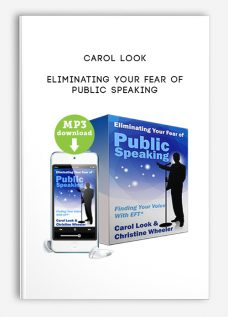Carol Look – Eliminating Your Fear of Public Speaking