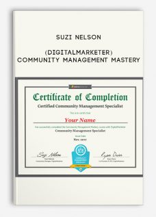 Community Management Mastery by Suzi Nelson (DigitalMarketer)
