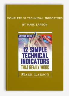 Complete 31 Technical Indicators by Mark Larson