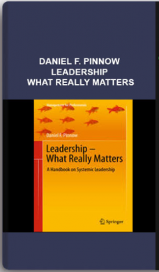 Daniel F. Pinnow – Leadership – What Really Matters