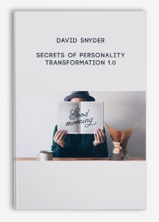 David Snyder – Secrets of Personality Transformation 1.0