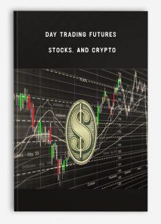 Day Trading Futures, Stocks, and Crypto