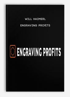 Engraving Profits by Will Haimerl