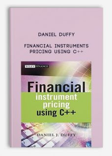 Financial Instruments Pricing Using C++ by Daniel Duffy