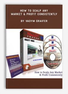 How to Scalp Any Market & Profit Consistently by Vadym Graifer