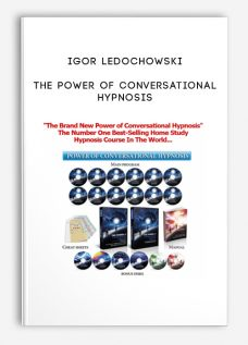 Igor Ledochowski – The Power of Conversational Hypnosis