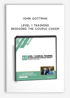 John Gottman – Level 1 Training: Bridging the Couple Chasm