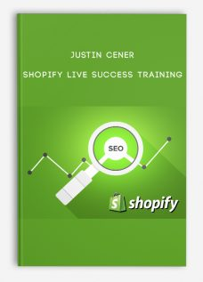 Justin Cener – Shopify Live Success Training
