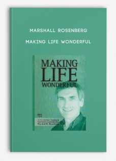 Making Life Wonderful by Marshall Rosenberg