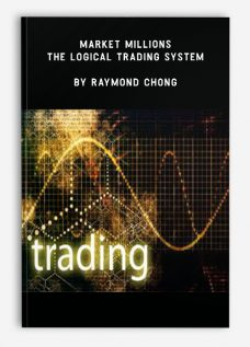 Market Millions – The Logical Trading System by Raymond Chong