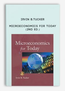 Microeconomics for Today (2nd Ed.) by Irvin B.Tucker