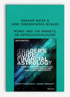 Money and the Markets. An Astrological Guide by Graham Bates & Jane Chrzanowska Bowles