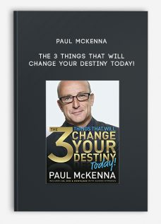 Paul McKenna – The 3 Things That Will Change Your Destiny Today!