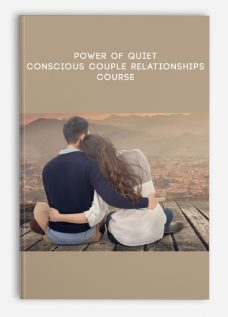 Power Of Quiet – Conscious Couple Relationships Course