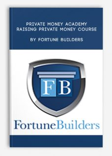 Private Money Academy – Raising Private Money Course by Fortune Builders