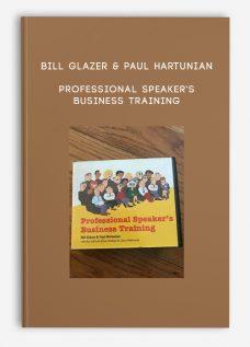 Professional Speaker's Business Training by Bill Glazer & Paul Hartunian