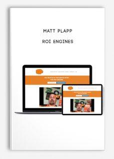ROI Engines by Matt Plapp