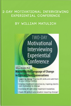2-Day Motivational Interviewing Experiential Conference by William Matulich