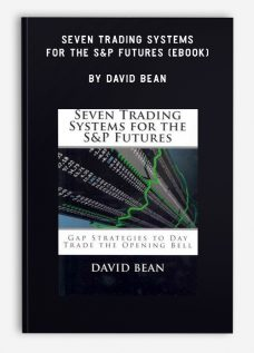 Seven Trading Systems for The S&P Futures (ebook) by David Bean