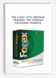 The 2-day FXTE Seminar. Trading the Foreign Exchange Markets