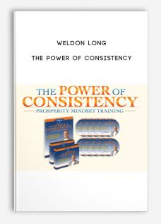 The Power of Consistency by Weldon Long