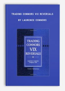 Trading Connors VIX Reversals by Laurence Connors