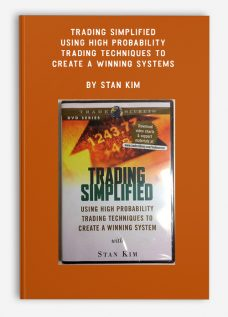 Trading Simplified – Using High Probability Trading Techniques to Create a Winning Systems by Stan Kim