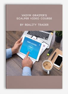 Vadym Graifer's Scalper Video Course by Reality Trader