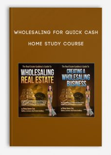 Wholesaling for Quick Cash Home Study Course