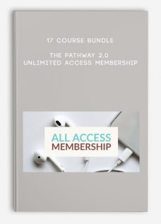 17 Course Bundle – The Pathway 2.0 • Unlimited Access Membership