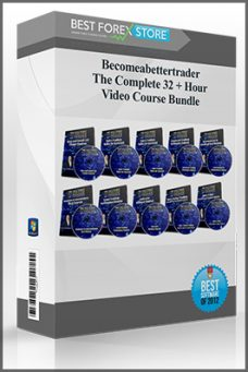 Becomeabettertrader – The Complete 32 + Hour Video Course Bundle