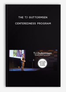Centeredness Program by The TJ Guttormsen