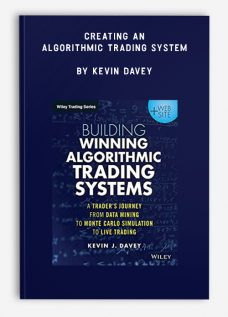 Creating an Algorithmic Trading System by Kevin Davey