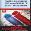 Dimitris N.Chorafas – The Management of Equity Investments