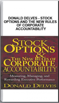 Donald Delves – Stock Options and the New Rules of Corporate Accountability