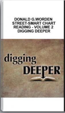 Donald G.Worden – Street-Smart Chart Reading – Volume 2 – Digging Deeper