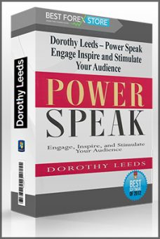 Dorothy Leeds – Power Speak – Engage Inspire & Stimulate Your Audience