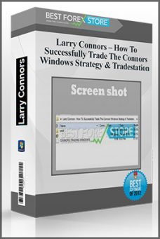 Larry Connors – How To Successfully Trade The Connors Windows Strategy & Tradestation Code