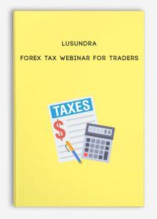 LuSundra – Forex Tax Webinar For Traders