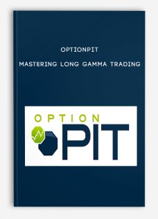 Mastering Long Gamma Trading by Optionpit