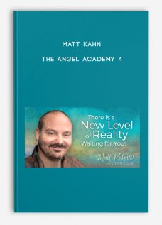 Matt Kahn – The Angel Academy 4