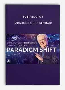 Paradigm Shift Seminar by Bob Proctor