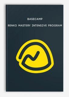 Renko Mastery Intensive Program by Basecamp