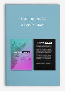 Robert Neckelius – 2 Hour Agency