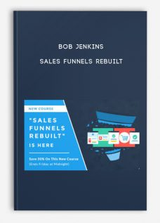 Sales Funnels Rebuilt by Bob Jenkins
