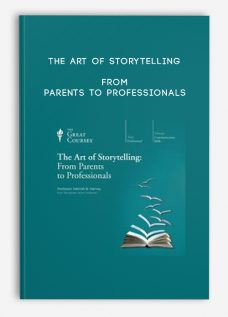 The Art of Storytelling From Parents to Professionals