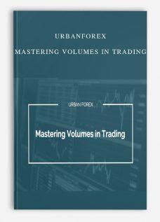 Urbanforex – Mastering Volumes in Trading