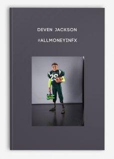 #ALLMONEYINfx by Deven Jackson