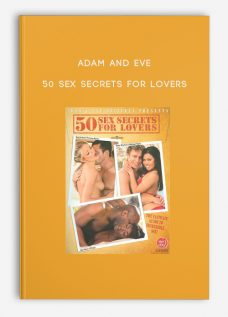 Adam and Eve – 50 Sex Secrets For Lovers